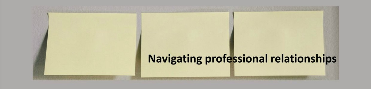Three yellow sticky notes with title navigating professional relationships