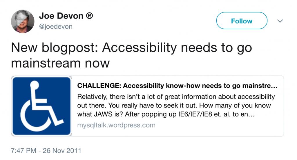 "Screenshot of Joe Devon's tweet that reads, ""New blogpost: Accessibility needs to go mainstream now"""