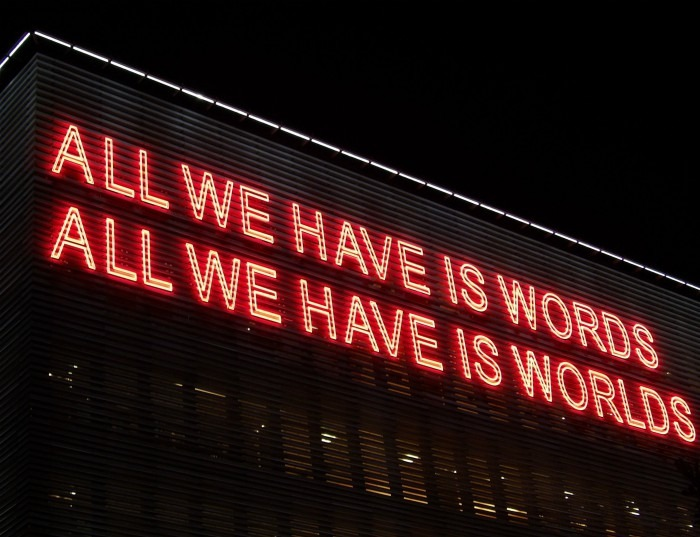 A Neon Sign, In Read With All We Have Is Words All We Have Is Worlds