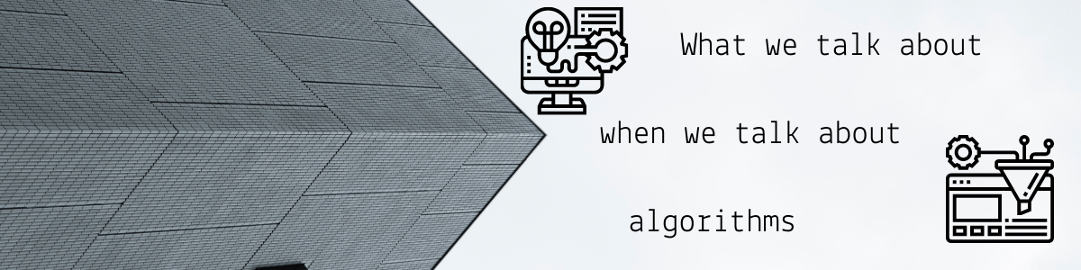 Slider for What we talk about when we talk about algorithms