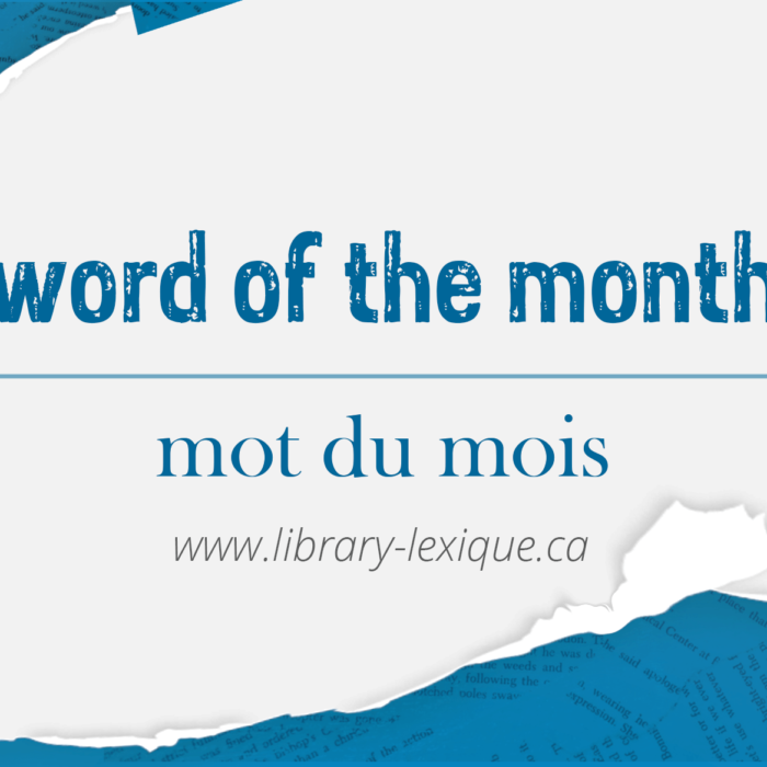 Word Of The Month/Mots Du Mois Feature Image