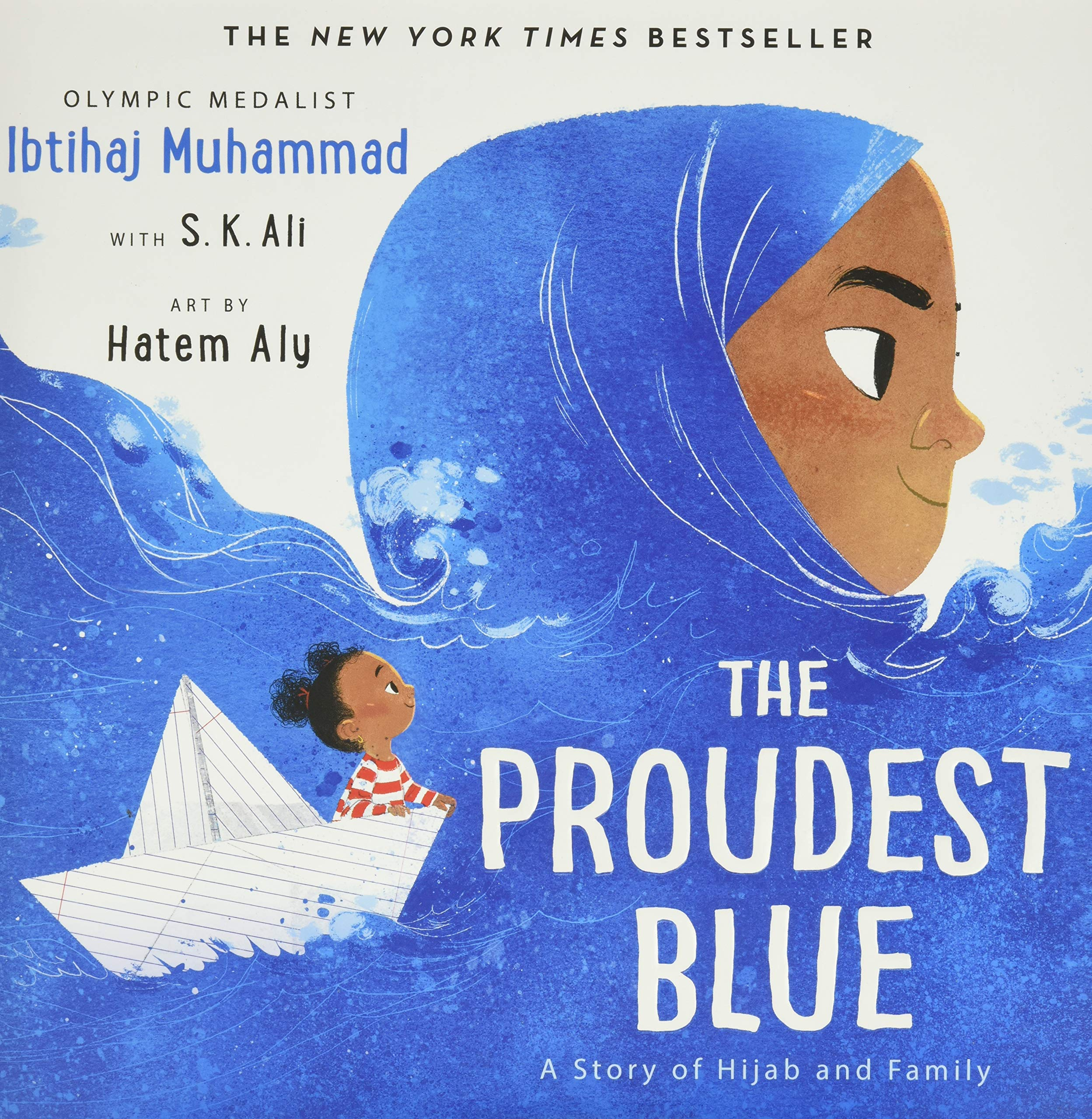 """Cover of """"The Proudest Blue"""" by Ibtihaj Muhammad and S.K. Ali"""